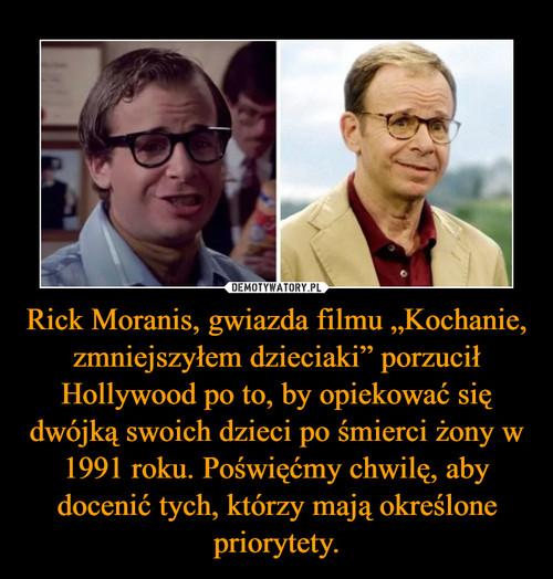 """Rick Moranis, gwiazda filmu """"Kochanie, zmniejszyłem dzieciaki"""" porzucił Hollywood po to, by opiekować się dwójką swoich dzieci po śmierci żony w 1991 roku. Poświęćmy chwilę, aby docenić tych, którzy mają określone priorytety."""