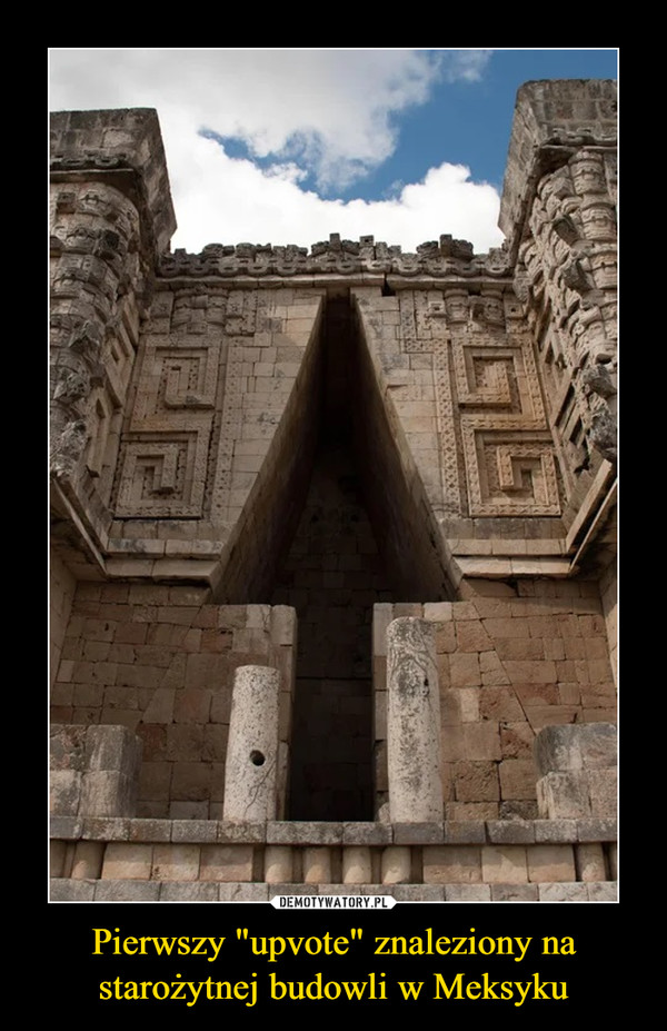 """Pierwszy """"upvote"""" znaleziony na starożytnej budowli w Meksyku –"""