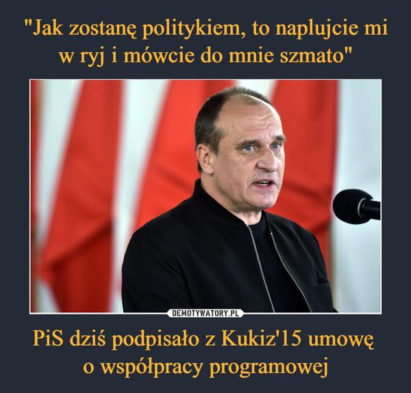PiS dziś podpisało z Kukiz'15 umowę o współpracy programowej –