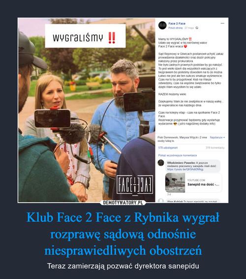 Klub Face 2 Face z Rybnika wygrał rozprawę sądową odnośnie niesprawiedliwych obostrzeń