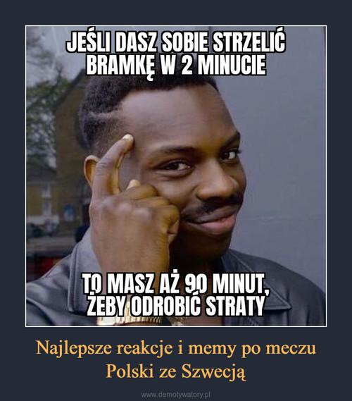 Najlepsze reakcje i memy po meczu Polski ze Szwecją