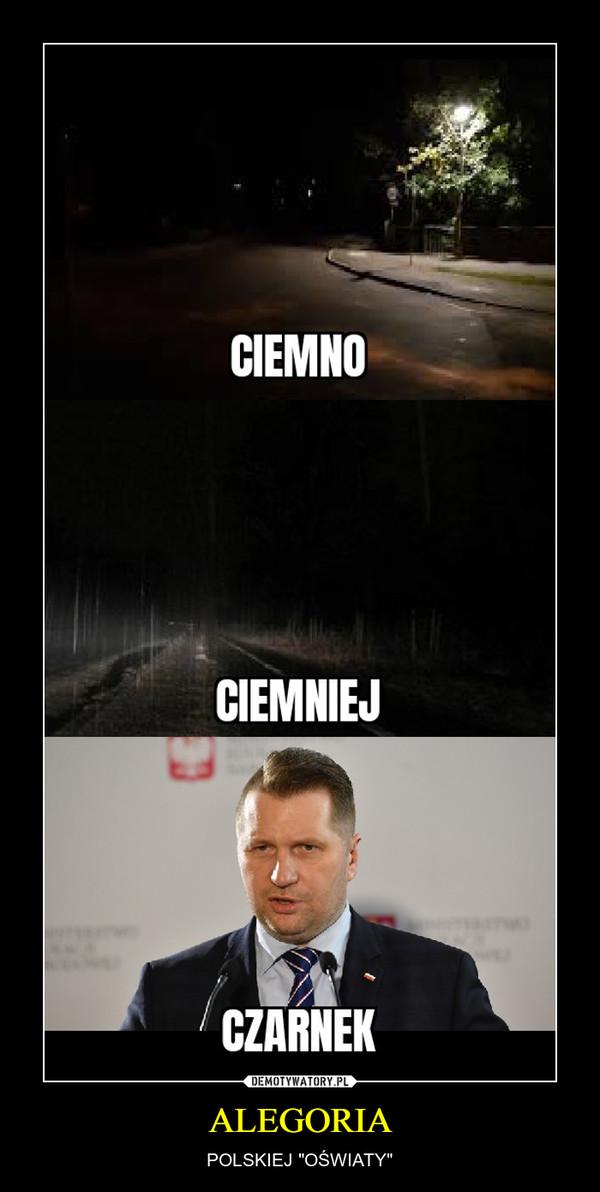 """ALEGORIA – POLSKIEJ """"OŚWIATY"""""""