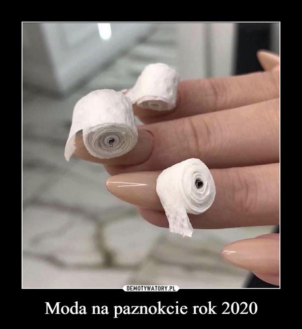 Moda na paznokcie rok 2020 –