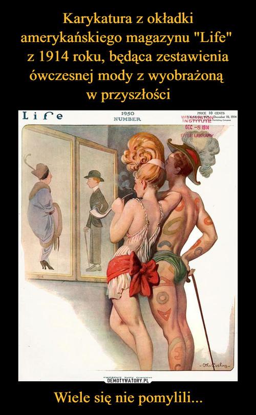 """Karykatura z okładki amerykańskiego magazynu """"Life""""  z 1914 roku, będąca zestawienia ówczesnej mody z wyobrażoną  w przyszłości Wiele się nie pomylili..."""