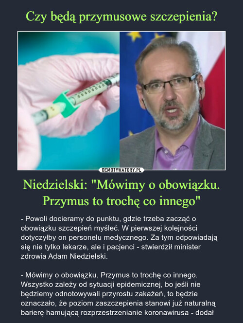 """Czy będą przymusowe szczepienia? Niedzielski: """"Mówimy o obowiązku. Przymus to trochę co innego"""""""