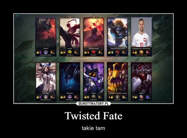 Twisted Fate – takie tam