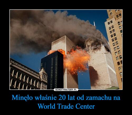 Minęło właśnie 20 lat od zamachu na World Trade Center