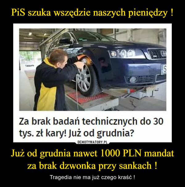 Już od grudnia nawet 1000 PLN mandat za brak dzwonka przy sankach ! – Tragedia nie ma już czego kraść !