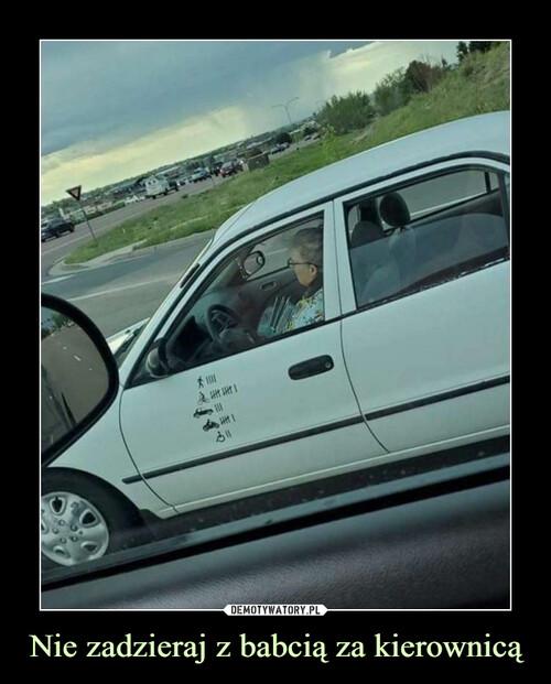 Nie zadzieraj z babcią za kierownicą