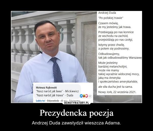 Prezydencka poezja – Andrzej Duda zawstydził wieszcza Adama.