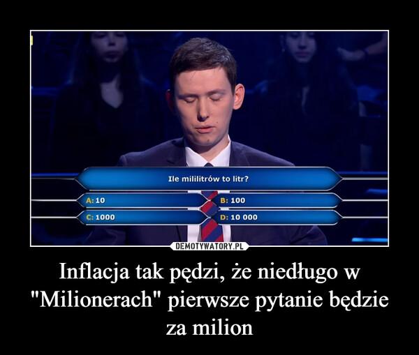 """Inflacja tak pędzi, że niedługo w """"Milionerach"""" pierwsze pytanie będzie za milion –"""