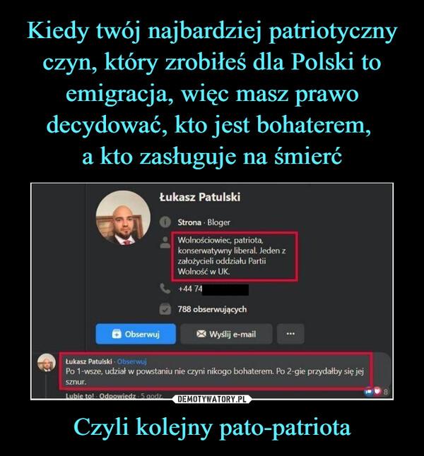 Czyli kolejny pato-patriota –