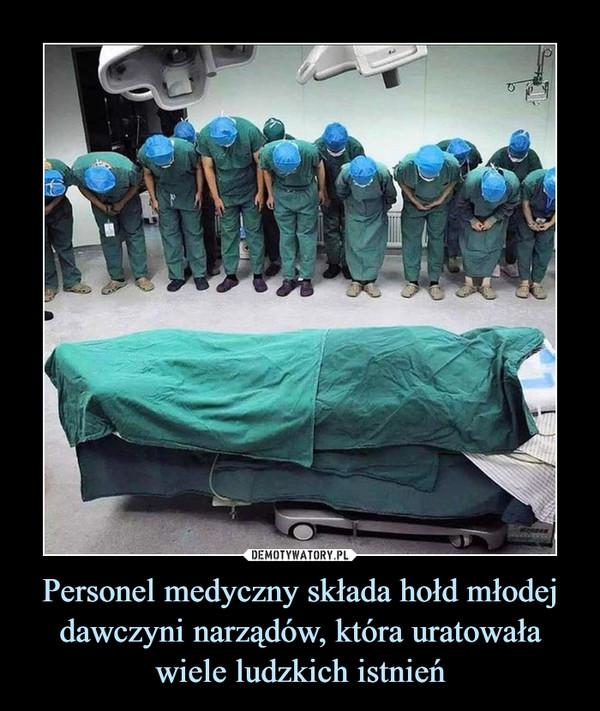 Personel medyczny składa hołd młodej dawczyni narządów, która uratowała wiele ludzkich istnień